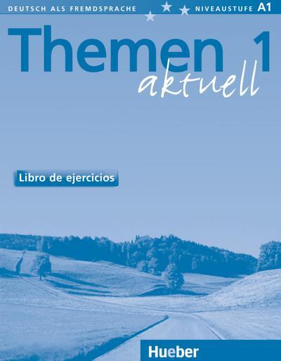 Themen aktuell 1: Deutsch als Fremdsprache / Libro de ejercicios – Arbeitsbuch Spanisch