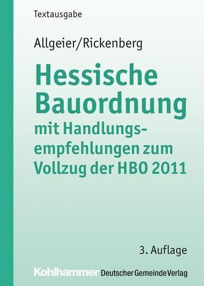 Hessische Bauordnung mit Handlungsempfehlungen zum Vollzug der HBO 2011