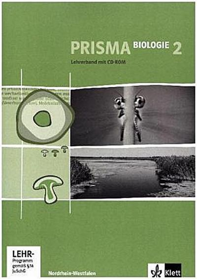 Prisma Biologie, Ausgabe Nordrhein-Westfalen, Neubearbeitung 7./8. Schuljahr, Lehrerband mit CD-ROM