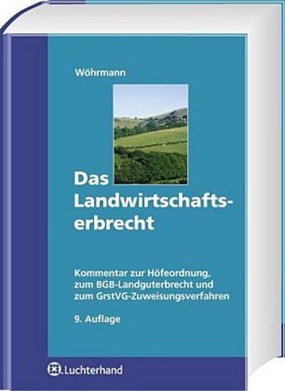 Das Landwirtschaftserbrecht: Kommentar zur Höfeordnung, zum BGB-Landguterbrecht und zum GrdstVerkehrsG-Zuweisungsverfahren