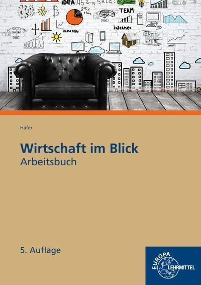 Arbeitsbuch Wirtschaft im Blick: Wirtschaftskunde für nicht kaufmännische Berufsschulen