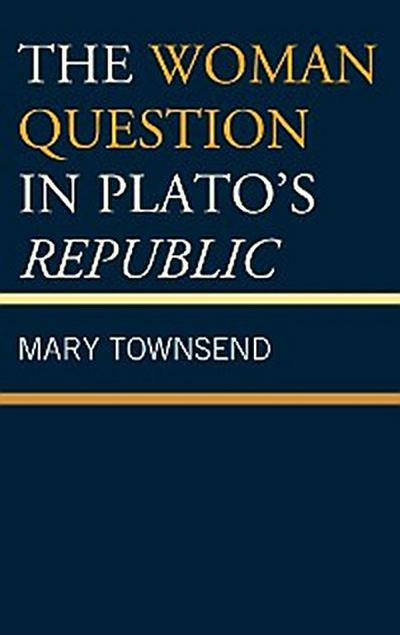 The Woman Question in Plato's Republic