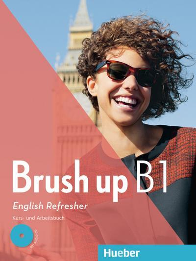 Brush up B1. Kurs- und Arbeitsbuch mit Audio-CD