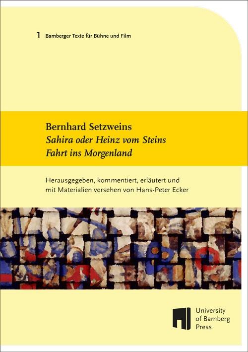"""Bernhard Setzweins """"""""Sahira oder Heinz vom Steins Fahrt ins Morgenland"""""""" Ha ..."""