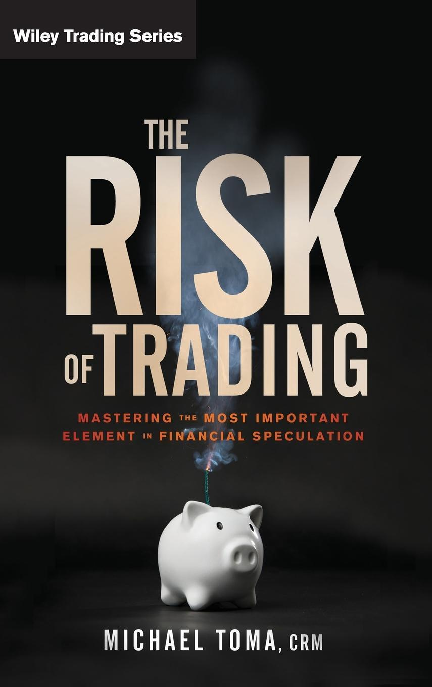 The Risk of Trading Michael Toma
