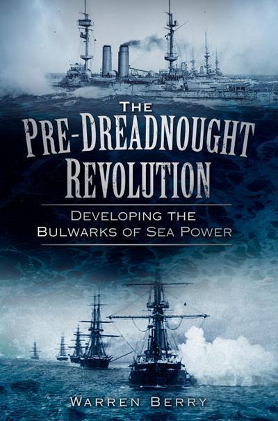 The Pre-Dreadnought Revolution