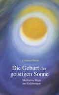 Die Geburt der geistigen Sonne