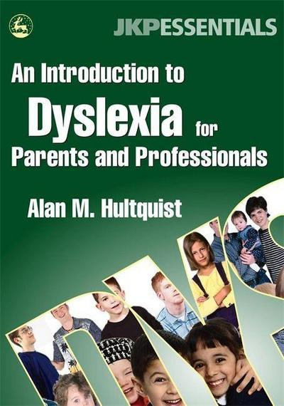 An Introduction to Dyslexia for Parents and Professionals