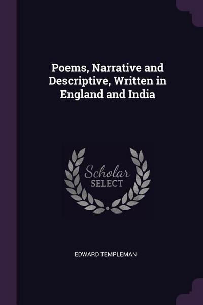 Poems, Narrative and Descriptive, Written in England and India