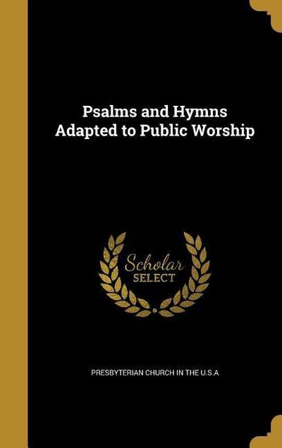PSALMS & HYMNS ADAPTED TO PUBL