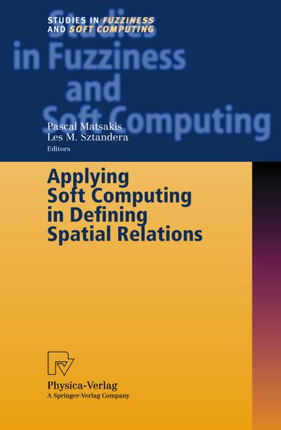 Applying soft computing in defining spatial relations : with 16 tables