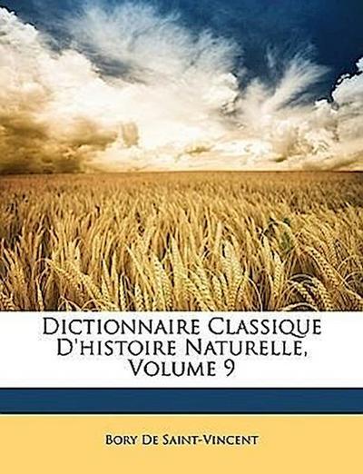 De Saint-Vincent, B: Dictionnaire Classique D'histoire Natur