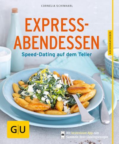 Express-Abendessen; Speed-Dating auf dem Teller; GU Küchenratgeber; Deutsch