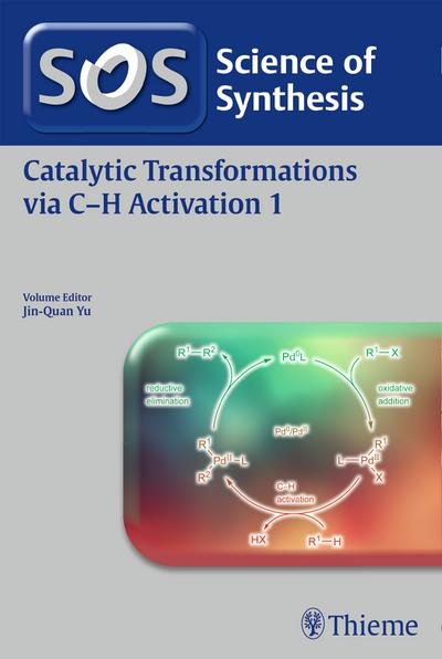 Science of Synthesis: Catalytic Transformations via C-H Activation Vol. 1