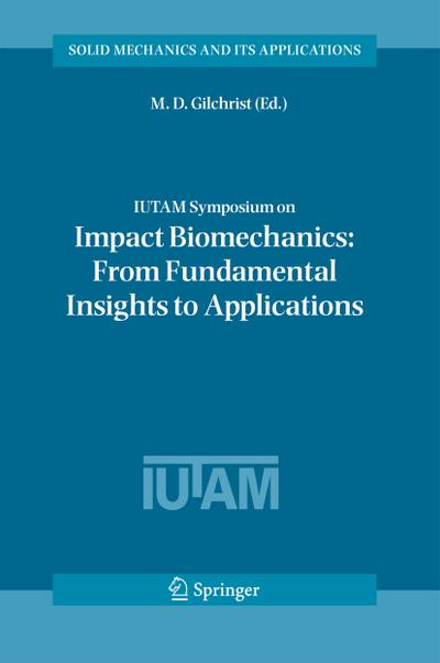 IUTAM Symposium on Impact Biomechanics: From Fundamental Insights to Applications