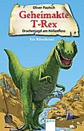 Drachenjagd am Höllenfluss; Geheimakte T-Rex. Ein Rätselkrimi:; Ill. v. Pannen, Kai; Deutsch