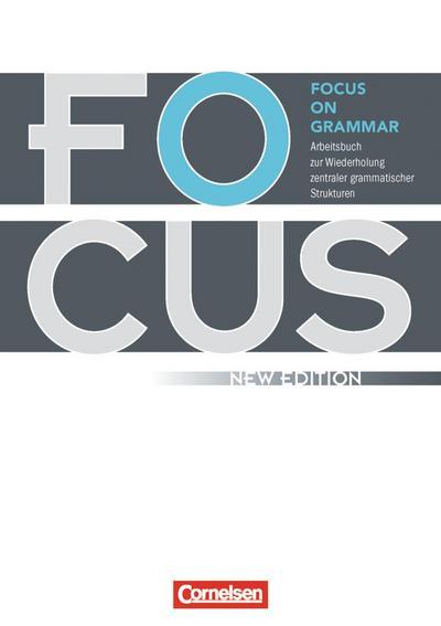 Focus on Grammar - Neue Ausgabe. Arbeitsbuch
