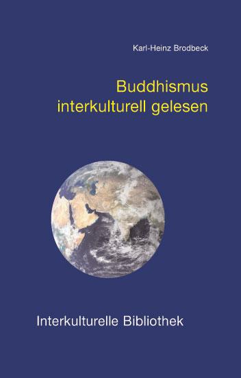 Buddhismus interkulturell gelesen Karl-Heinz Brodbeck
