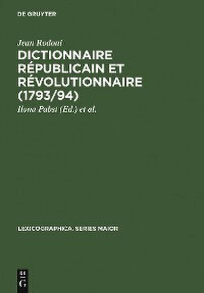 Dictionnaire Républicain et Révolutionnaire (1793/94)