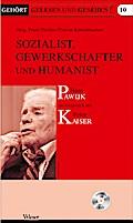Sozialist, Gewerkschafter und Humanist