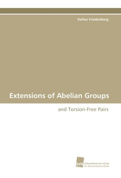 Extensions of Abelian Groups