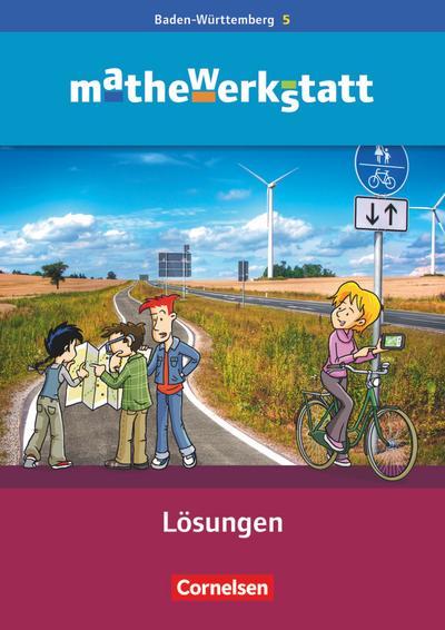 mathewerkstatt - Mittlerer Schulabschluss Band 5 - Baden-Württemberg - Lösungsheft zum Schülerbuch