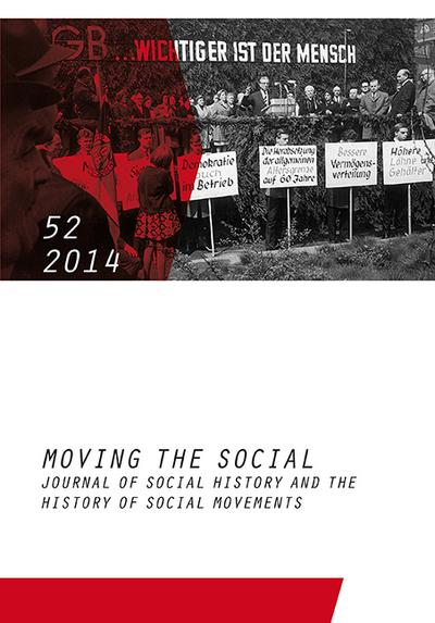 Moving the Social 52/2014: Essays in Social History and the History of Social Movements