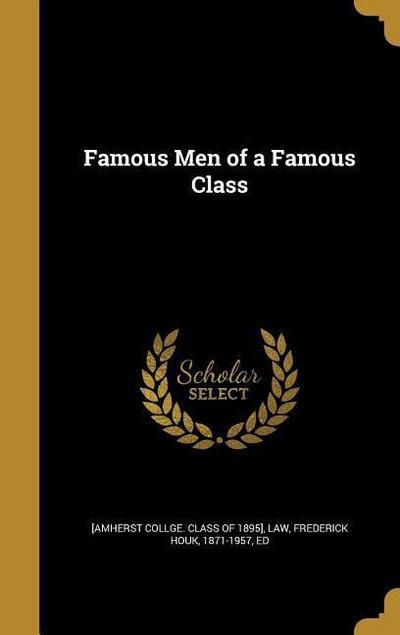 FAMOUS MEN OF A FAMOUS CLASS