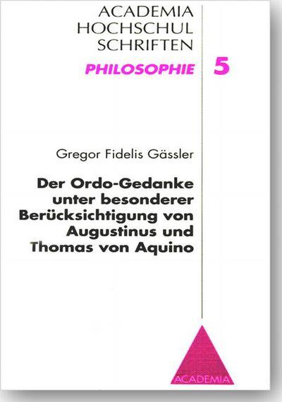Der Ordo-Gedanke unter besonderer Berücksichtigung von Augustinus und Thomas von Aquino