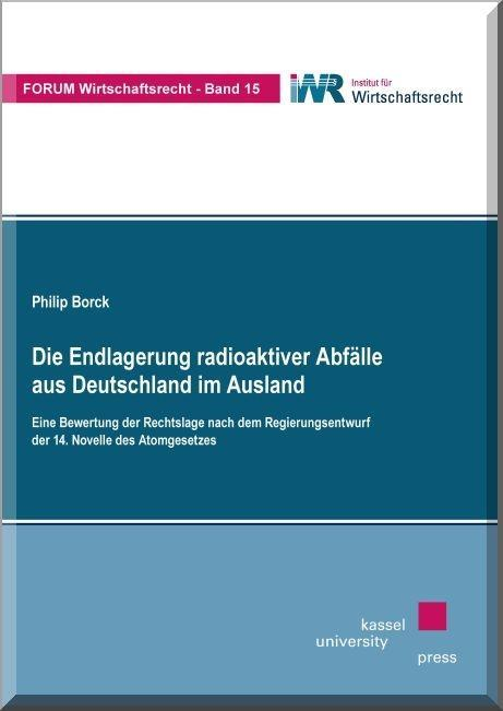 Die Endlagerung radioaktiver Abfälle aus Deutschland im Ausl ... 9783862197507