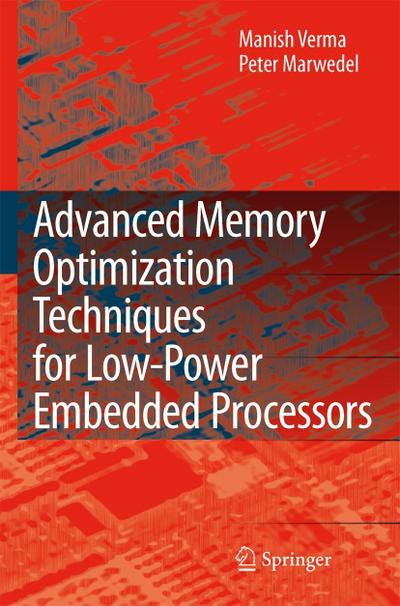 Advanced Memory Optimization Techniques for Low-Power Embedded Processors
