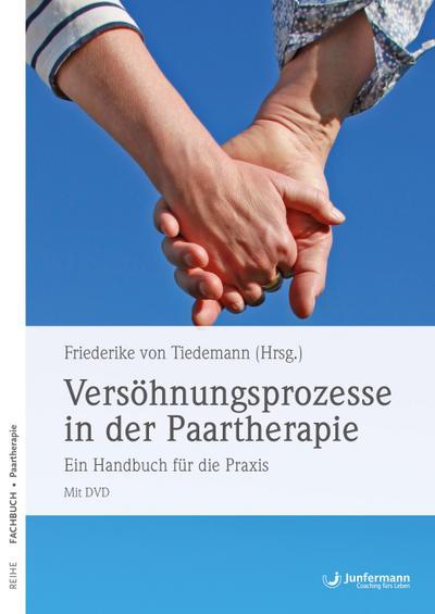 Versöhnungsprozesse in der Paartherapie: Ein Handbuch für die Praxis Mit DVD