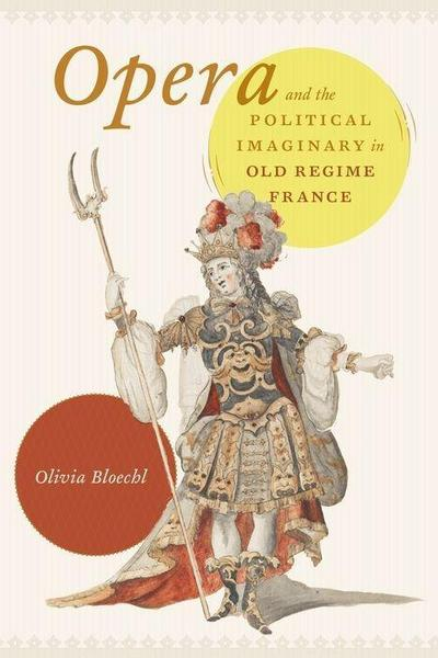 Opera and the Political Imaginary in Old Regime France