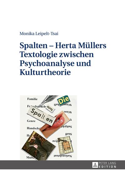 Spalten - Herta Muellers Textologie zwischen Psychoanalyse und Kulturtheorie