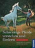 Schwierige Pferde verstehen und fördern; Prob ...