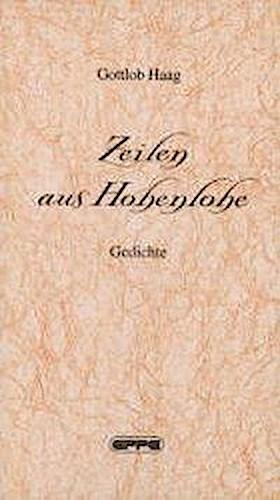 Zeilen aus Hohenlohe Gottlob Haag