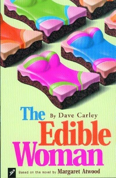The Edible Woman: Based on the Novel by Margaret Atwood