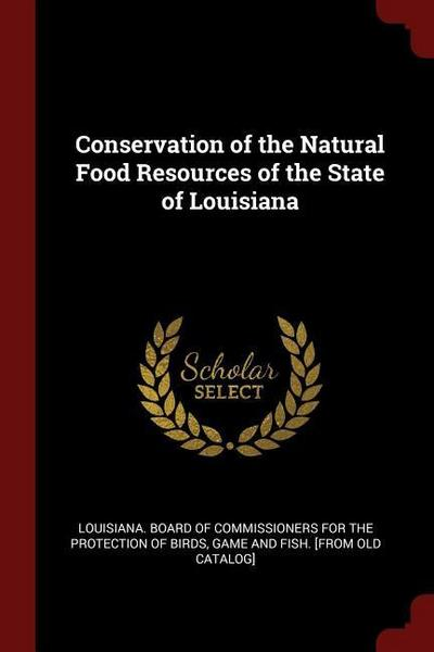 Conservation of the Natural Food Resources of the State of Louisiana