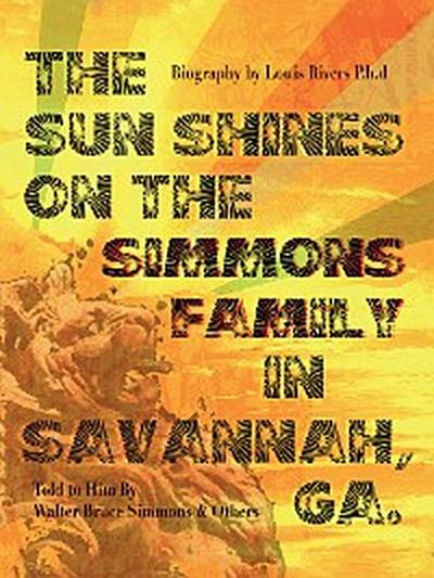 The Sun Shines on the Simmons Family in Savannah, Ga.