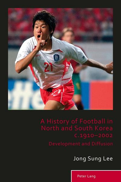 History of Football in North and South Korea c.1910-2002