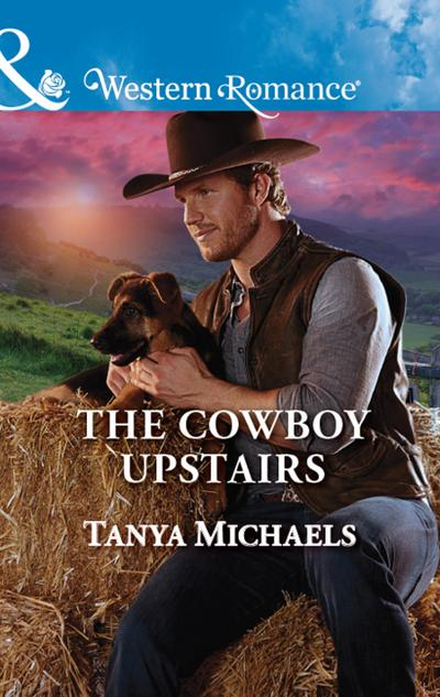The Cowboy Upstairs (Mills & Boon Western Romance) (Cupid's Bow, Texas, Book 4)