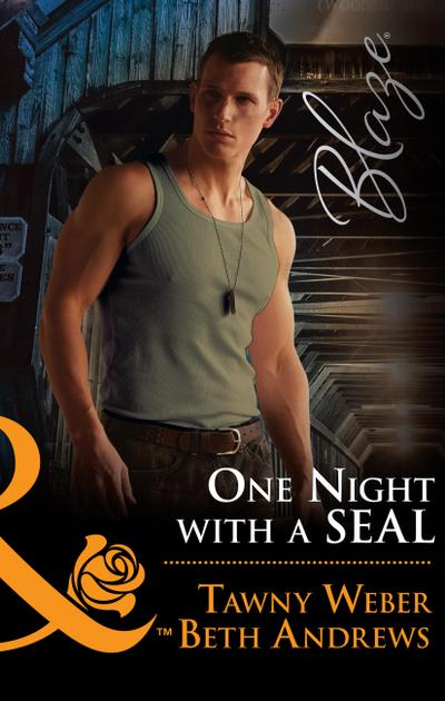 One Night With A Seal: All Out (Uniformly Hot!, Book 78) / All In (Uniformly Hot!, Book 79) (Mills & Boon Blaze)