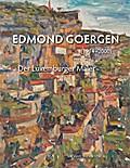 Edmond Goergen (1914-2000): Der Luxemburger Maler