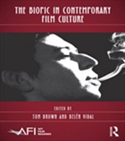 Biopic in Contemporary Film Culture