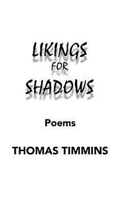 Likings for Shadows