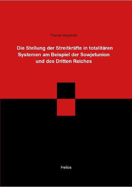Die Stellung der Streitkräfte in totalitären Systemen am Beispiel der Sowje ...