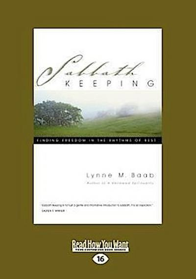 Sabbath Keeping: Finding Freedom in the Rhythms of Rest (Large Print 16pt)