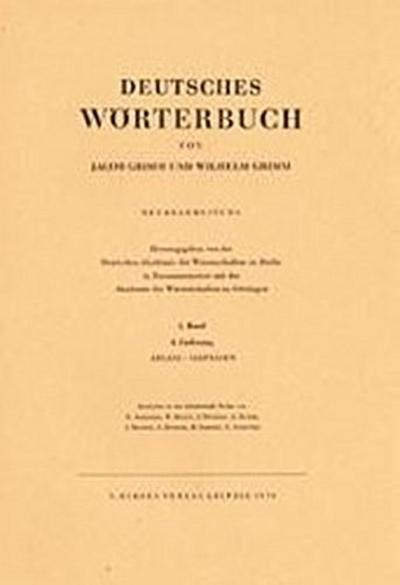 Deutsches Wörterbuch. Neubearbeitung: Band I: Lieferung 4 Ablaß - Abpassen: BD I / LFG 4
