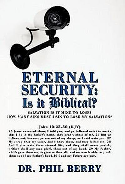 Eternal Security: Is It Biblical?: How Many Sins Must I Sin to Lose My Salvation?