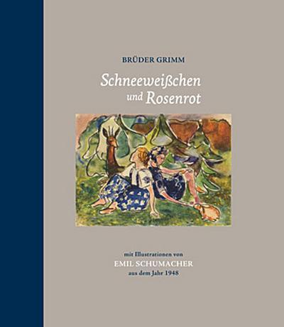 Schneeweißchen und Rosenrot; mit Illustrationen von Emil Schumacher aus dem Jahr 1948; Hrsg. v. Schumacher, Ulrich/Lotz, Rouven; Deutsch; 18 farbige und 1 s/w Abb.